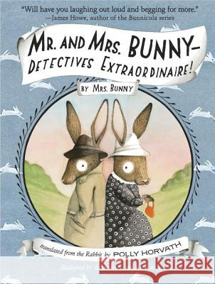 Mr. and Mrs. Bunny - Detectives Extraordinaire! Polly Horvath Sophie Blackall 9780375865305 Ember