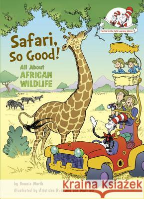 Safari, So Good!: All about African Wildlife Bonnie Worth Aristides Ruiz Joe Mathieu 9780375866814 Random House Books for Young Readers