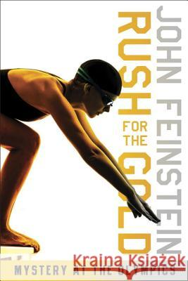 Rush for the Gold: Mystery at the Olympics (the Sports Beat, 6) John Feinstein 9780375871689