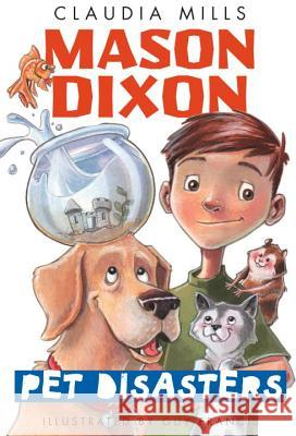 Mason Dixon: Pet Disasters Claudia Mills Guy Francis 9780375872747 Yearling Books