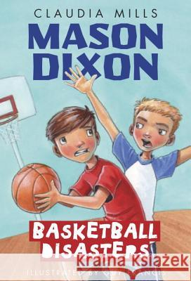 Mason Dixon: Basketball Disasters Claudia Mills Guy Francis 9780375872761 Yearling Books