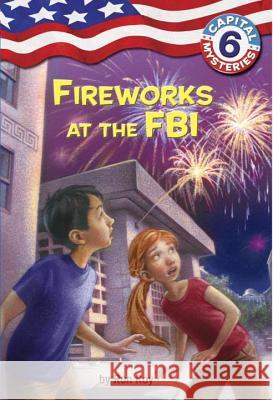 Capital Mysteries #6: Fireworks at the FBI Ron Roy Timothy Bush 9780375875274 Random House Books for Young Readers