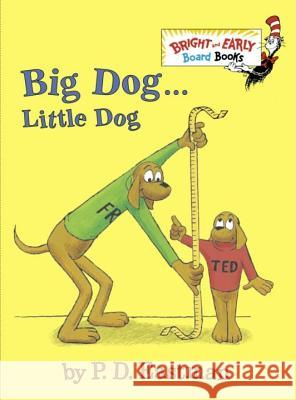 Big Dog . . . Little Dog P. D. Eastman 9780375875397