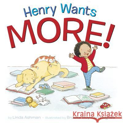 Henry Wants More! Linda Ashman 9780375973482