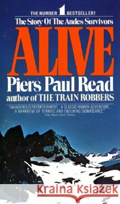 Alive: The Story of the Andes Survivors Piers Paul Read 9780380003211