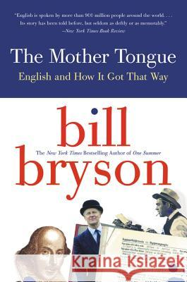 The Mother Tongue : Engish and how it got that way Bill Bryson 9780380715435 Harper Perennial