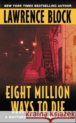 Eight Million Ways to Die Lawrence Block 9780380715732