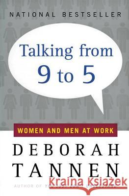 Talking from 9 to 5: Women and Men at Work Deborah Tannen Tannen 9780380717835
