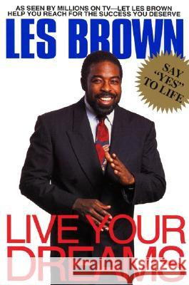 Live Your Dreams Les Brown 9780380723744
