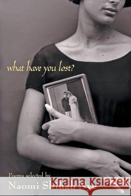 What Have You Lost? Naomi Shihab Nye 9780380733071