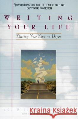 Writing Your Life: Putting Your Past on Paper Lou Willett Stanek 9780380786251