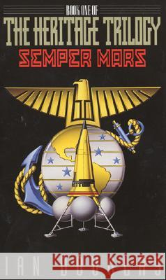Semper Mars: Book One of the Heritage Trilogy Ian Douglas 9780380788286