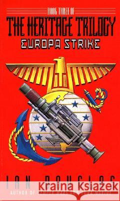 Europa Strike: Book Three of the Heritage Trilogy Ian Douglas 9780380788309