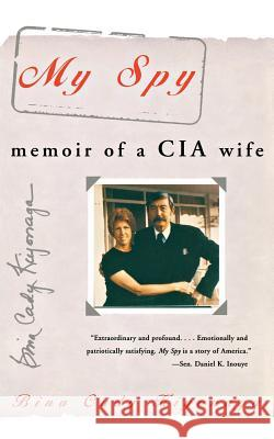 My Spy: Memoir of a CIA Wife Bina Cady Kiyonaga 9780380794973