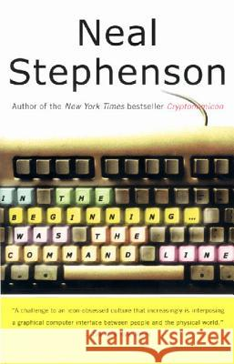 In the Beginning...Was the Command Line Neal Stephenson 9780380815937