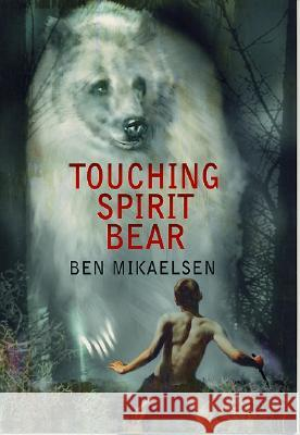Touching Spirit Bear Ben Mikaelsen 9780380977444
