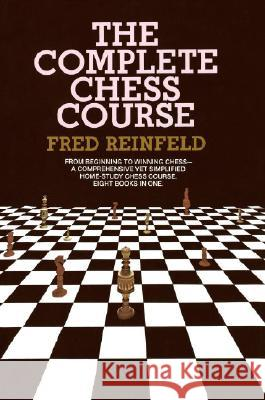 The Complete Chess Course Fred Reinfeld 9780385004640
