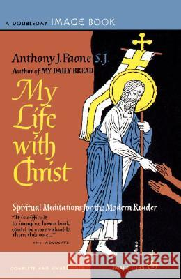 My Life with Christ Anthony J. Paone 9780385033619