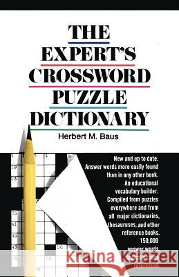 The Expert's Crossword Puzzle Dictionary Herbert M. Baus Baus                                     Malcolm McConnell 9780385047883