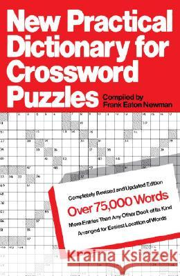 New Practical Dictionary for Crossword Puzzles: More Than 75,000 Answers to Definitions Frank Newman Frank Eaton Newman 9780385052801