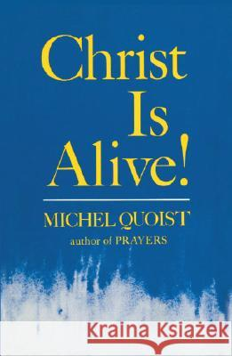 Christ Is Alive! Michel Quoist 9780385094849