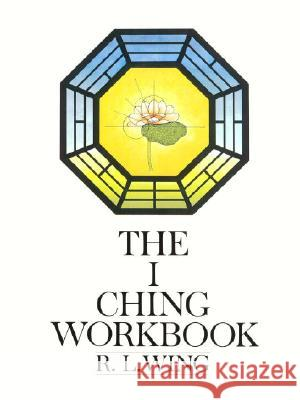 I Ching Workbook R. L. Wing 9780385128384