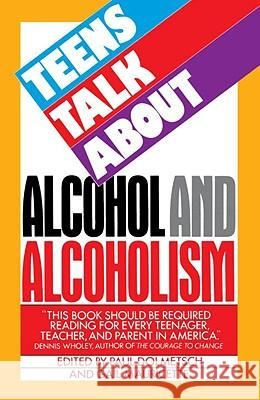 Teens Talk about Alcohol and Alcoholism Paul Dolmetsch Gail Mauricette 9780385230841 Dolphin Books