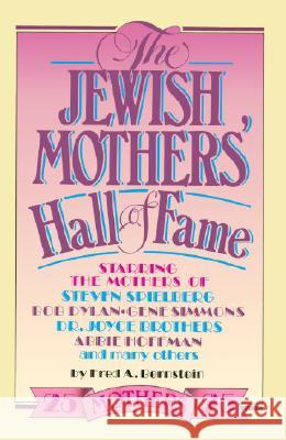 The Jewish Mothers' Hall of Fame Fred Bernstein Lisa Birnbach 9780385233774