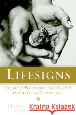 Lifesigns: Intimacy, Fecundity, and Ecstasy in Christian Perspective Henri J. M. Nouwen 9780385236287