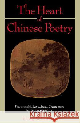 The Heart of Chinese Poetry Greg Whincup 9780385239677