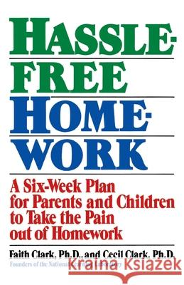 Hassle-Free Homework: A Six-Week Plan for Parents and Children to Take the Pain Out of Homework Faith Clark Cecil Clark Marta Vogel 9780385246859