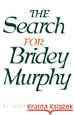 The Search for Bridey Murphy Morey Bernstein 9780385260039