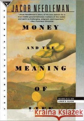 Money and the Meaning of Life Jacob Needleman 9780385262422