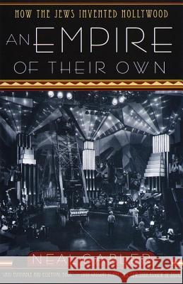 An Empire of Their Own: How the Jews Invented Hollywood Neal Gabler 9780385265577
