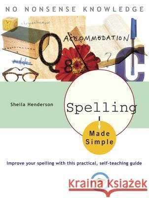 Spelling Made Simple: Improve Your Spelling with This Practical, Self-Teaching Guide Stephen V. Ross Sheila Henderson Shelia Henderson 9780385266420