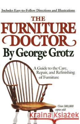 The Furniture Doctor George Grotz Grotz 9780385266703
