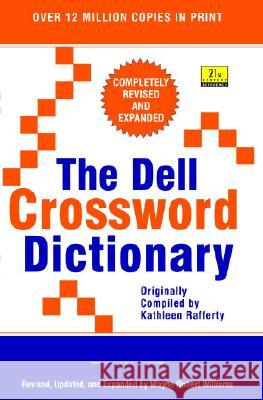 The Dell Crossword Dictionary Kathleen Rafferty Wayne Robert Williams Kathleen Rafferty 9780385315159