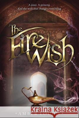 The Fire Wish Amber Lough 9780385369794