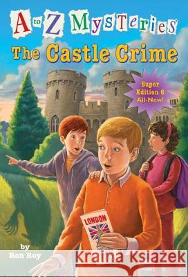 The Castle Crime Ron Roy John Steven Gurney 9780385371599