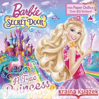 A True Princess (Barbie and the Secret Door) Mary Man-Kong 9780385384315