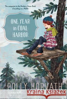 One Year in Coal Harbor Polly Horvath 9780385386531 Yearling Books