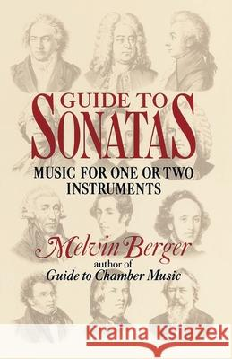 Guide to Sonatas: Music for One or Two Instruments Melvin Berger 9780385413022 Anchor Books