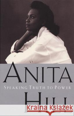 Speaking Truth to Power Anita Hill 9780385476270