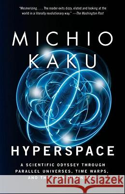 Hyperspace: A Scientific Odyssey Through Parallel Universes, Time Warps, and the 10th Dimens Ion Michio Kaku 9780385477055 Anchor Books