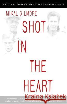 Shot in the Heart Mikal Gilmore 9780385478007