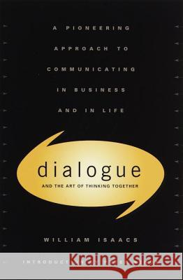 Dialogue: The Art of Thinking Together William Isaacs William Issacs Peter M. Senge 9780385479998