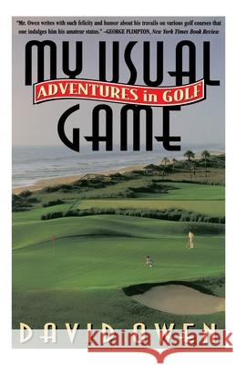 My Usual Game: Adventures in Golf David Owen 9780385483384