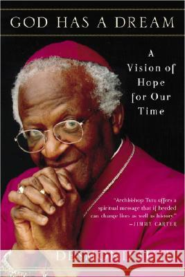God Has a Dream: A Vision of Hope for Our Time Desmond Tutu 9780385483711 Image