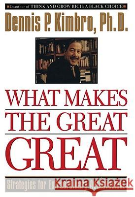 What Makes the Great Great Dennis P. Kimbro 9780385483964