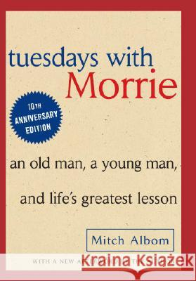 Tuesdays with Morrie: An Old Man, a Young Man and Life's Greatest Lesson Mitch Albom 9780385484510 Doubleday Books
